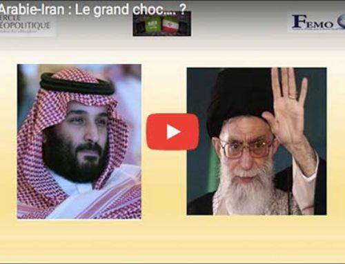 Conférence Arabie – Iran : le grand choc…?