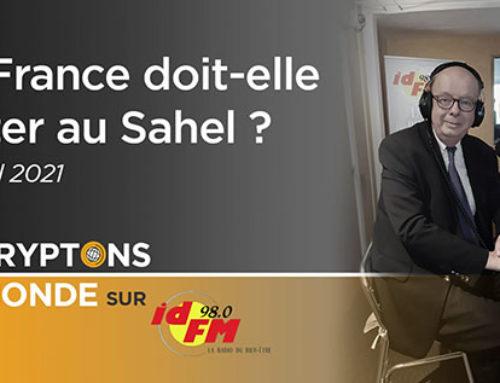 Sahel : la France doit-elle rester ? IDFM 98