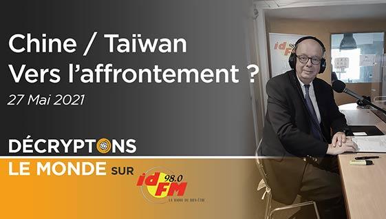 Chine / Taiwan, vers l'affrontement ?
