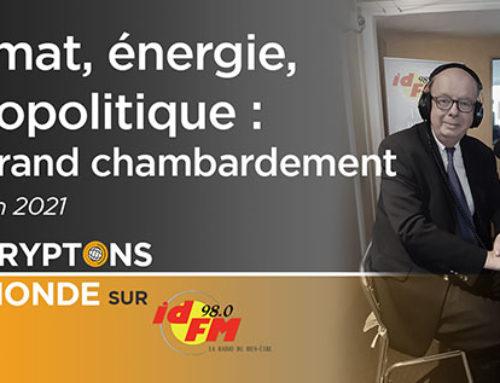 Climat, Energie, Géopolitique, le grand chambardement – IDFM98